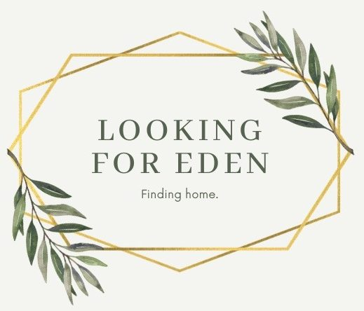Looking for Eden